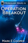 Operation Breakout Merkiaari Wars 4