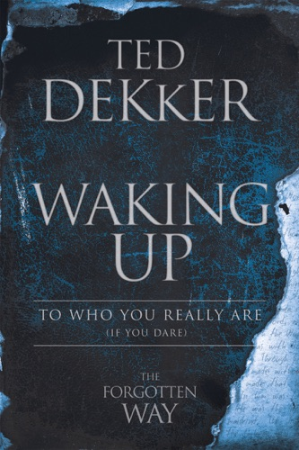 Ted Dekker - Waking Up