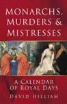 Monarchs Murders  Mistresses