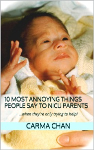 10 Most Annoying Things People Say to NICU Parents da Carma Chan