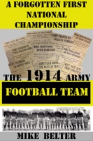 A Forgotten First National Championship: The 1914 Army Football Team