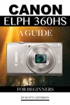 Canon Elph 360 HS A Guide For Beginners