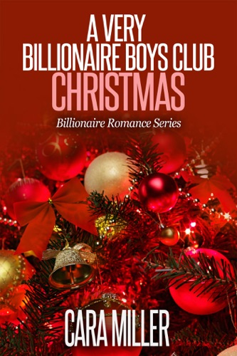 Cara Miller - A Very Billionaire Boys Club Christmas