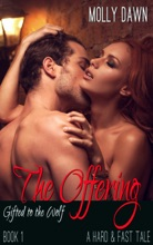 The Offering: Gifted To The Wolf: Book One - A Hard & Fast Tale