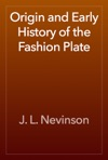 Origin And Early History Of The Fashion Plate