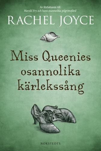 Rachel Joyce - Miss Queenies osannolika kärlekssång