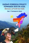 Indias Foreign Policy Towards South Asia Relevance Of North East India