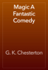 G. K. Chesterton - Magic A Fantastic Comedy artwork