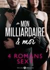 Mon Milliardaire  Moi  4 Romans Sexy