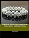 Elegant Pearl Bracelet With Sew-on Crystals Jewelry Making And Beading Tutorial