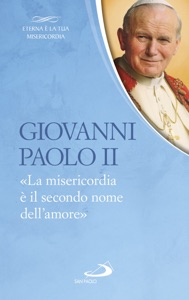Giovanni Paolo II. «La misericordia è il secondo nome dell'amore» Book Cover