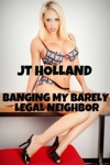Banging My Barely Legal Neighbor My Barely Legal Neighbor All Five Volumes