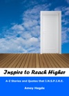 Inspire To Reach Higher A-Z Empowering Quotes That INSPIRE