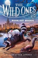 The Wild Ones: Moonlight Brigade