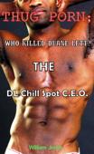 Thug Porn; Who killed Duane Lett? The DL Chill Spot C.E.O.