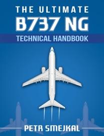 THE ULTIMATE B 737 NG TECHNICAL HANDBOOK