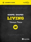 Gospel Shaped Living Leaders Guide
