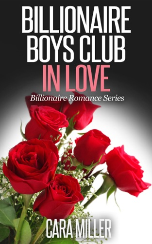Cara Miller - Billionaire Boys Club in Love