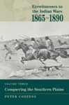 Eyewitnesses To The Indian Wars 1865-1890