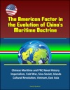 The American Factor In The Evolution Of Chinas Maritime Doctrine Chinese Maritime And PRC Naval History Imperialism Cold War Sino-Soviet Islands Cultural Revolution Vietnam East Asia
