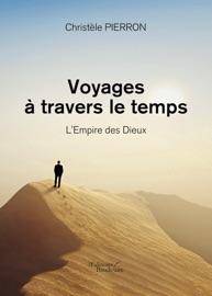 VOYAGES à TRAVERS LE TEMPS - LEMPIRE DES DIEUX