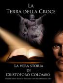 Cristoforo Colombo. La terra della Croce