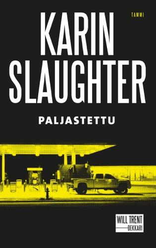 Karin Slaughter - Paljastettu