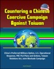 Countering A Chinese Coercive Campaign Against Taiwan: China's Preferred Military Option, U.S. Operational Response, PRC PLA Plans And Actions, Taiwan Relations Act, Joint Blockade Campaign
