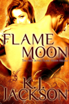 Flame Moon (A Flame Moon Novel: Volume 1)