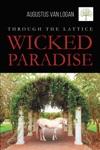 Through The Lattice Wicked Paradise