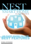 Nest Smart Home Electronics An Easy Guide To The Best Features