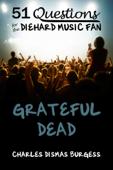 51 Questions for the Diehard Music Fan: Grateful Dead