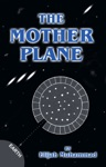 The Mother Plane UFOs