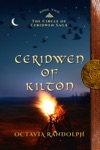 Ceridwen Of Kilton Book Two Of The Circle Of Ceridwen Saga