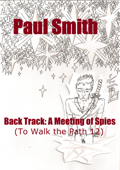 Back Track: A Meeting of Spies (To Walk the Path 12)