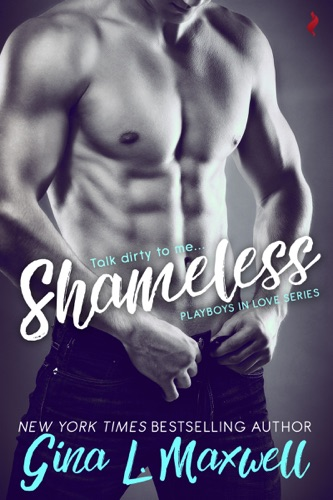 Shameless - Gina L. Maxwell - Gina L. Maxwell