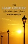The Lamp Lighter And Other Short Stories