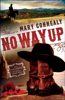 Mary Connealy - No Way Up (The Cimarron Legacy Book #1)  artwork