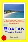 Roatan Honduras Caribbean Travel Guide - Sightseeing Hotel Restaurant  Shopping Highlights Illustrated