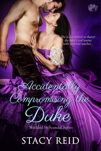 Stacy Reid - Accidentally Compromising the Duke
