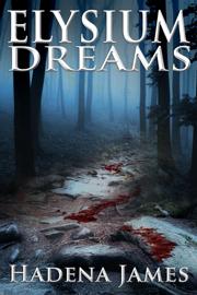 Elysium Dreams - Hadena James book summary