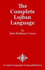 The Complete Lojban Language