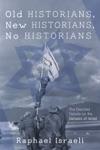 Old Historians New Historians No Historians