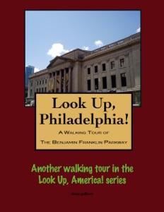 A Walking Tour of Philadelphia's Benjamin Franklin Parkway