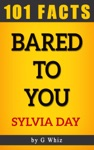 Bared To You  101 Amazing Facts