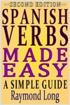Spanish Verbs Made Easy A Simple Guide