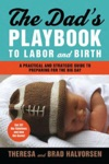 Dads Playbook To Labor  Birth