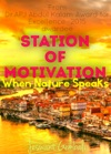 Station Of MotivationWhen Nature Speaks