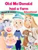 Old Mc'Donald Had A Farm (Educational Book: Read And Learn)