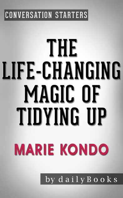 Conversation Starters For The Life Changing Magic Of Tidying Up By